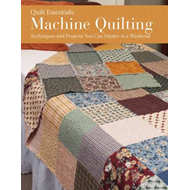 Machine Quilting: Techniques and Projects You Can Master in a Weekend (BOK)