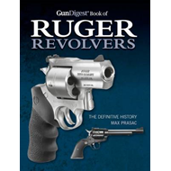 Gun Digest Book of Ruger Revolvers: The Definitive History (BOK)