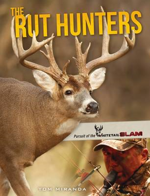 The Rut Hunters: Pursuit of the Whitetail SLAM (BOK)