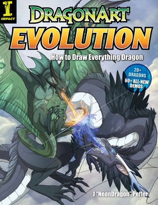 Dragonart Evolution: How to Draw Everything Dragon (BOK)