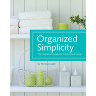 Organized Simplicity: A Clutter-Free Approach to Intentional Living (BOK)