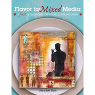 Flavor for Mixed Media: Weekly Projects for a Year of Creative Exploration (BOK)