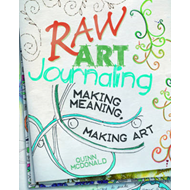 Raw Art Journaling: Making Meaning, Making Art (BOK)
