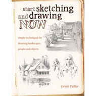 Start Sketching and Drawing Now: Simple Techniques for Drawing Landscapes, People and Objects (BOK)