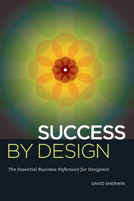 Success by Design: The Essential Business Reference for Designers (BOK)