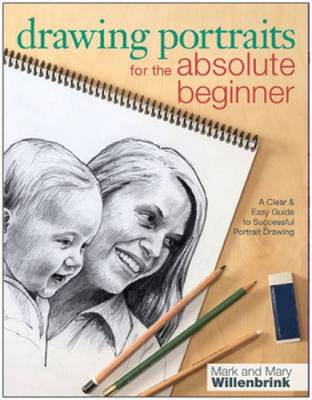 Drawing Portraits for the Absolute Beginner: A Clear & Easy Guide to Successful Portrait Drawing (BOK)