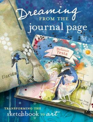 Dreaming from the Journal Page: Taking Creative Ideas from the Art Journal to Art (BOK)