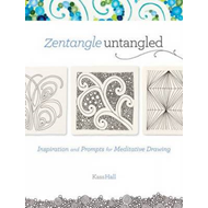 Zentangle Untangled: Inspiration and Prompts for Meditative Drawing (BOK)