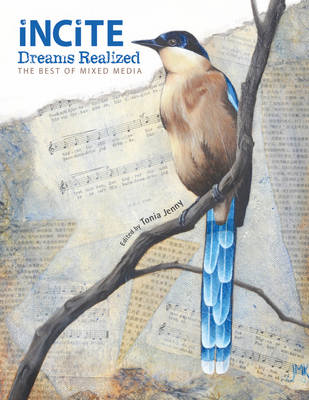 Incite, Dreams Realized: The Best of Mixed Media (BOK)