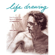 Life Drawing: How to Portray the Figure with Accuracy and Expression (BOK)