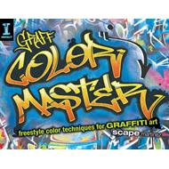Graff Color Master: Freestyle Color Techniques for Graffiti Art (BOK)
