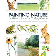 Painting Nature in Watercolor with Cathy Johnson (BOK)