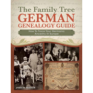 The Family Tree German Genealogy Guide: How to Trace Your Germanic Ancestry in Europe (BOK)