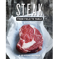 Steak: From Field to Table (BOK)