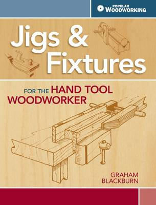 Jigs & Fixtures for the Hand Tool Woodworker (BOK)