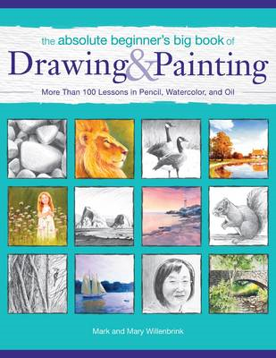 Absolute Beginner's Big Book of Drawing and Painting (BOK)