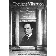 Thought Vibration: The Law of Attraction in the Thought World (BOK)
