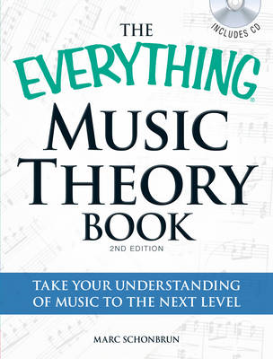 The Everything Music Theory Book: Take Your Understanding of Music to the Next Level (BOK)