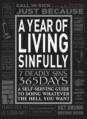 A Year of Living Sinfully: A Self-Serving Guide to Doing Whatever the Hell You Want (BOK)