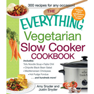 "The Everything Vegetarian Slow Cooker Cookbook: ""Includes: Tofu Noodle Soup, Fajita Chili, Chipotle (BOK)"