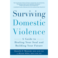 Surviving Domestic Violence: A Guide to Healing Your Soul and Building Your Future (BOK)
