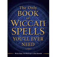 Only Book of Wiccan Spells You'll Ever Need (BOK)