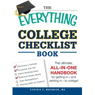 The Everything College Checklist Book: The Ultimate, All-in-One Handbook for Getting In-and Settling (BOK)