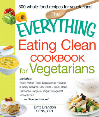 Everything Eating Clean Cookbook for Vegetarians (BOK)