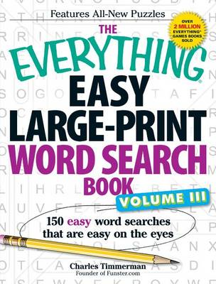 The Everything Easy Large-Print Word Search Book, Volume III: 150 Easy Word Searches That are Easy o (BOK)