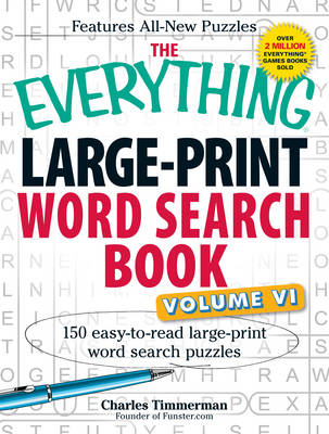 The Everything Large-Print Word Search Book, Volume VI: 150 Easy-to-Read Large-Print Word Search Puz (BOK)
