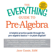 The Everything Guide to Pre-Algebra: A Helpful Practice Guide Through the Pre-Algebra Basics-in Plai (BOK)