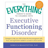 Everything Parent's Guide to Children with Executive Functio (BOK)