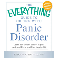 The Everything Guide to Coping with Panic Disorder: Learn How to Take Control of Your Panic and Live (BOK)