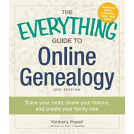 The Everything Guide to Online Genealogy: Trace Your Roots, Share Your History, and Create Your Fami (BOK)