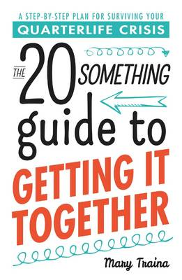 Twentysomething Guide to Getting it Together (BOK)