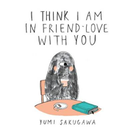 I Think I Am in Friend-Love with You (BOK)
