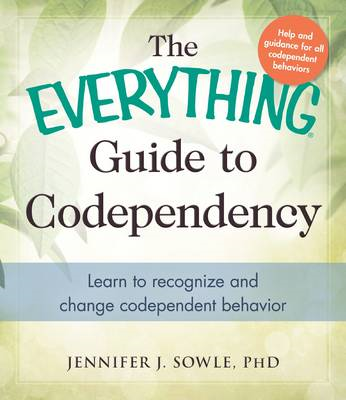 Everything Guide to Codependency (BOK)