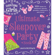 Everything Girls Ultimate Sleepover Party Book (BOK)
