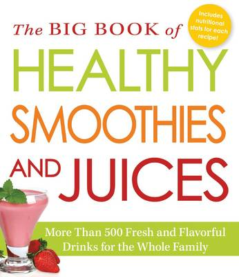 Big Book of Healthy Smoothies and Juices (BOK)