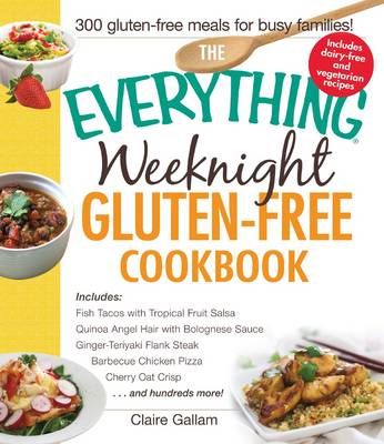 Everything Weeknight Gluten-Free Cookbook (BOK)