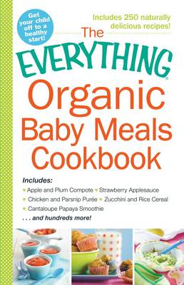 Everything Organic Baby Meals Cookbook (BOK)