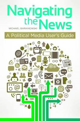 Navigating the News: A Political Media User's Guide (BOK)