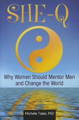 She-q: Why Women Should Mentor Men and Change the World (BOK)