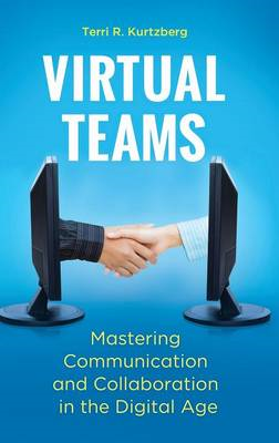 Virtual Teams: Mastering Communication and Collaboration in the Digital Age (BOK)