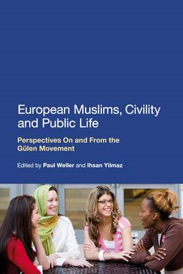 European Muslims, Civility and Public Life: Perspectives on and from the Gulen Movement (BOK)