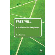 Free Will: A Guide for the Perplexed (BOK)
