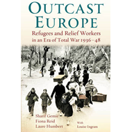 Outcast Europe 1936-1948: Refugee Experiences in an Era of Total War (BOK)