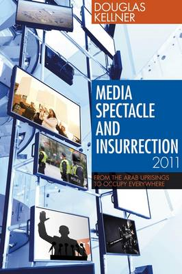 Media Spectacle and Insurrection, 2011 (BOK)