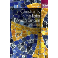 Christianity in the Later Roman Empire (BOK)