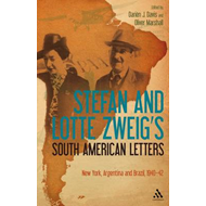Stefan and Lotte Zweig's South American Letters: New York, Argentina and Brazil, 1940-42 (BOK)